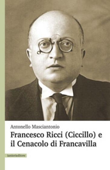 Francesco Ricci (Ciccillo) e il Cenacolo di Francavilla - Antonello Masciantonio | Kritjur.org
