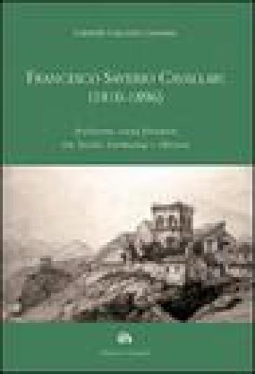 Francesco Saverio Cavallari (1810-1896). Architetto senza frontiere tra Sicilia Germania e Messico - Gabriella Cianciolo Cosentino |