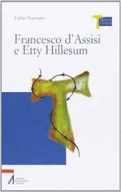 Francesco d Assisi e Etty Hillesum