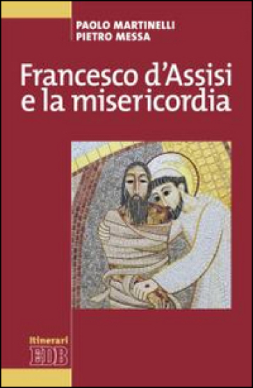 Francesco d'Assisi e la misericordia