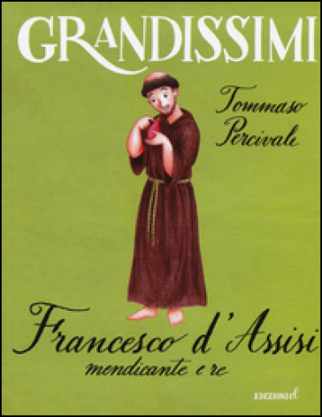 Francesco d'Assisi, mendicante e re