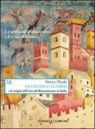 Francesco d'Assisi e le origini dell'arte del Rinascimento in Italia - Henry Thode |