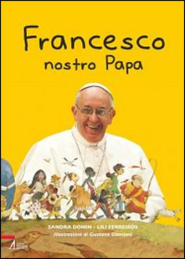 Francesco nostro papa - Sandra Donin |