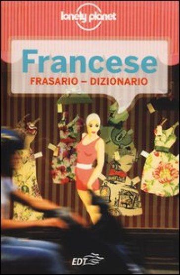 Francese. Frasario dizionario - D. Delfino |
