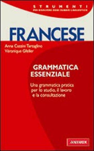 Francese. Grammatica essenziale - Anna Cazzini Tartaglino Mazzucchelli  