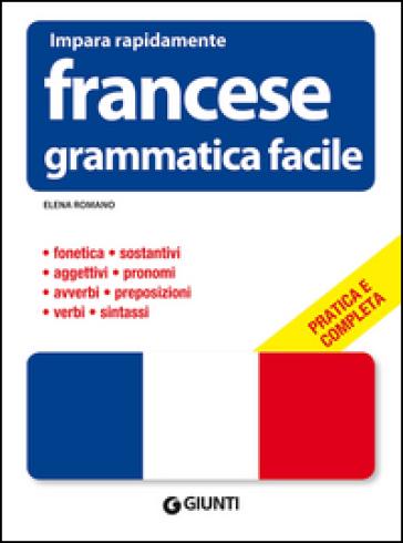 Francese. Grammatica facile - Elena Romano |