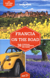 Francia on the road. 38 itinerari alla scoperta del paese. Con cartina