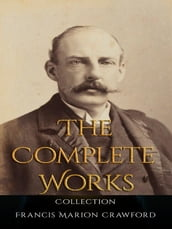 Francis Marion Crawford: The Complete Works