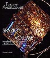 Franco Angelosante. Spazio e volume. Metafora contemporanea e technology art. Catalogo della mostra