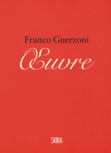 Franco Guerzoni. Oeuvre. Appunti per un manuale di pittura-Franco Guerzoni. Oeuvre. Notes for a painting manual. Ediz. a colori - Franco Guerzoni |