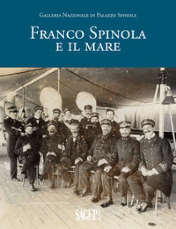 Franco Spinola e il mare - F. Simonetti |