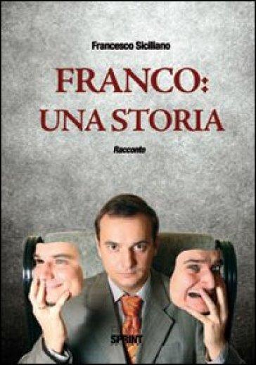 Franco. Una storia - Francesco Siciliano | Kritjur.org