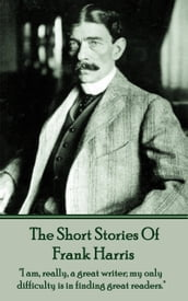 Frank Harris - The Short Stories