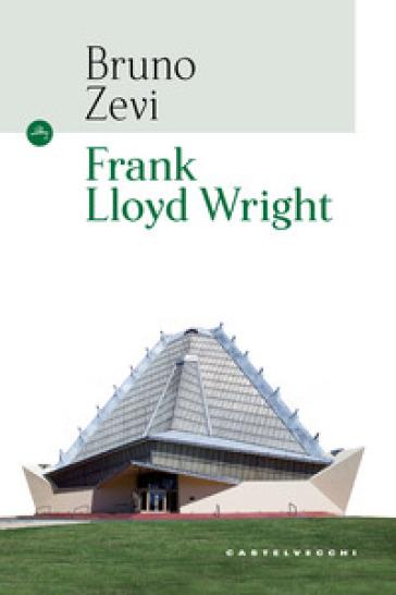 Frank Lloyd Wright - Bruno Zevi pdf epub
