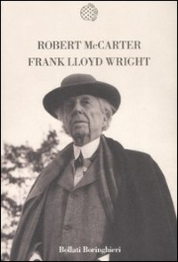 Frank Lloyd Wright - Robert McCarter | Rochesterscifianimecon.com