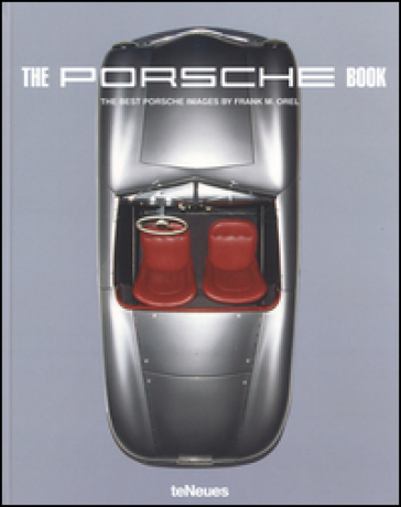 Frank M. Orel. The Porsche book. Ediz. a colori