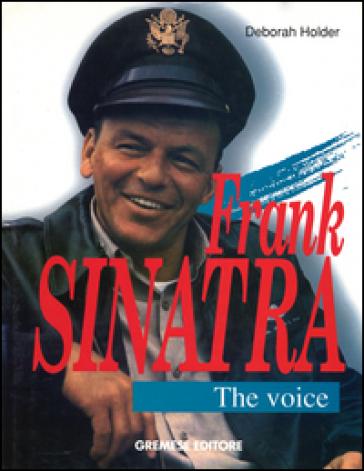 Frank Sinatra. The Voice - Deborah Holder |