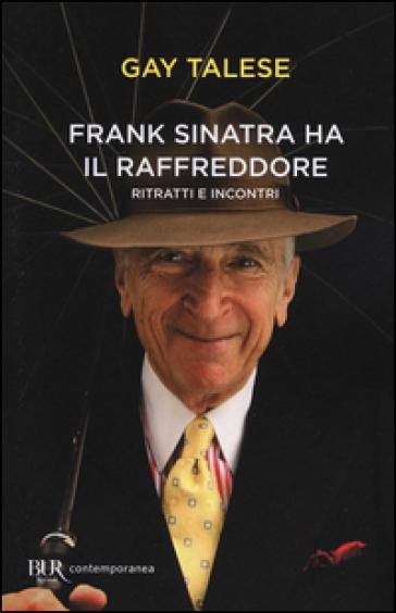 Frank Sinatra ha il raffreddore. Ritratti e incontri - Gay Talese pdf epub