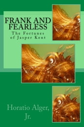 Frank and Fearless (Illustrated Edition)