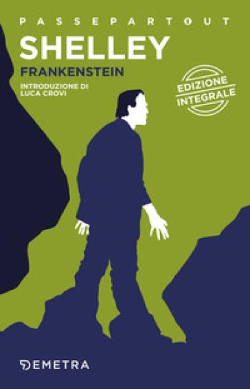 Frankenstein o il Prometeo moderno - Mary Shelley | Rochesterscifianimecon.com
