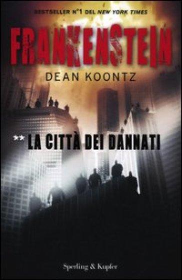 Frankenstein. La città dei dannati. 2. - Dean R. Koontz   Rochesterscifianimecon.com