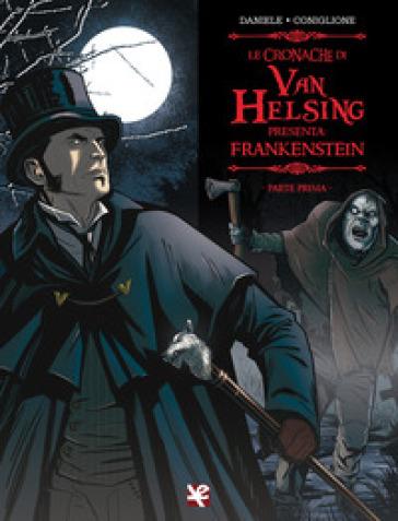 Frankenstein. Le cronache di Van Helsing. 1. - Barbara Daniele |