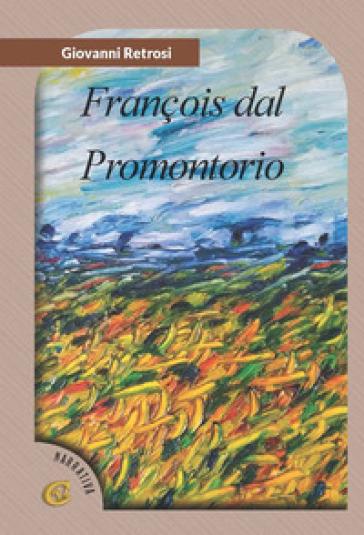 François dal promontorio - Giovanni Retrosi  