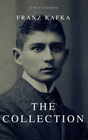 Franz Kafka: The Collection (A to Z Classics)