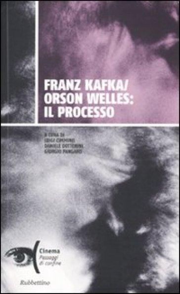 Franz Kafka/Orson Welles: il processo - L. Cimmino |