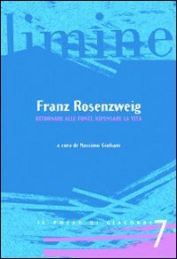 Franz Rosenzweig. Ritornare alle fonti, ripensare la vita - M. Giuliani | Ericsfund.org
