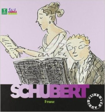 Franz Schubert. Con CD Audio