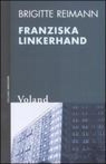Franziska Linkerhand - Brigitte Reimann |