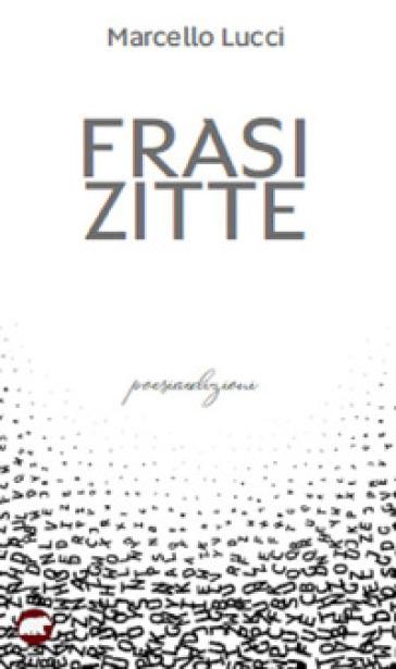 Frasi zitte - Marcello Lucci | Jonathanterrington.com