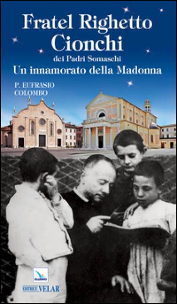Fratel Righetto Cionchi - Vittorio Peri |