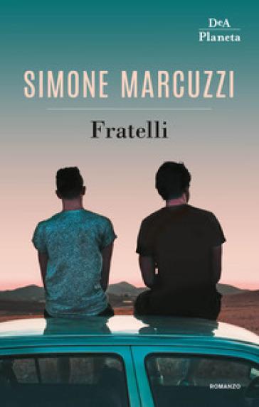 Fratelli - Simone Marcuzzi | Ericsfund.org