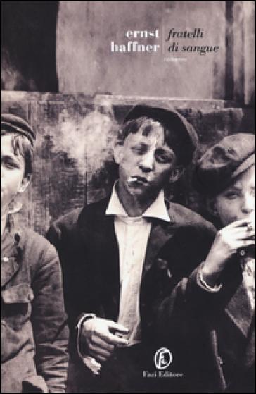 Fratelli di sangue - Ernst Haffner | Jonathanterrington.com