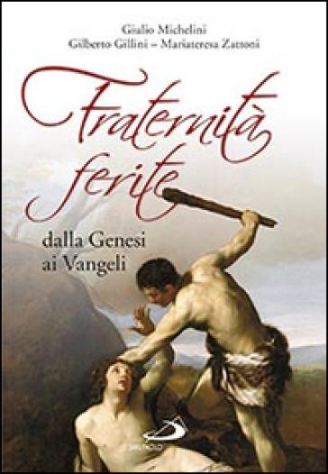 Fraternità ferite dalla Genesi ai Vangeli - Giulio Michelini pdf epub