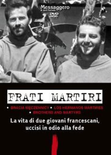 Frati martiri. Una storia francescana nel racconto del terzo compagno. DVD - Alberto Friso |