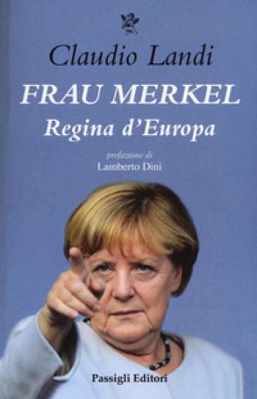 Frau Merkel. Regina d'Europa - Claudio Landi | Ericsfund.org