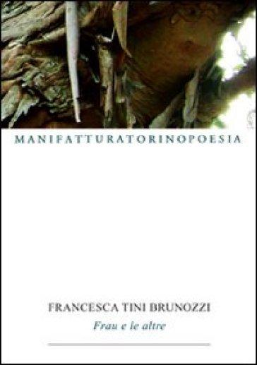 Frau e le altre - Francesca Tini Brunozzi  