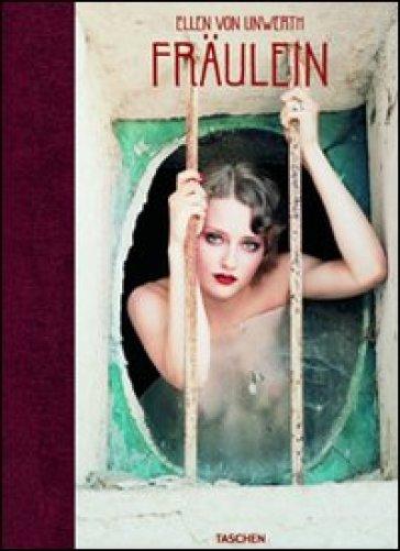Fraulein. Ediz. italiana, spagnola e portoghese - Ellen Von Unwerth | Rochesterscifianimecon.com