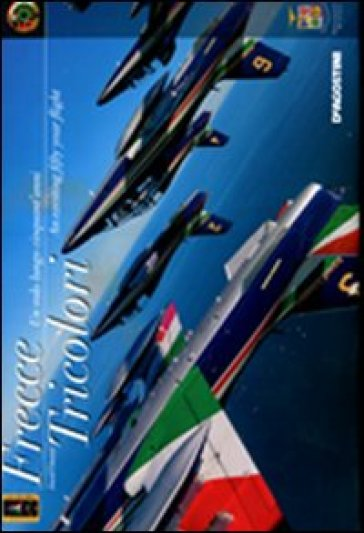 Frecce Tricolori. Un volo lungo cinquant'anni-Frecce Tricolori. An exciting fifty year flight