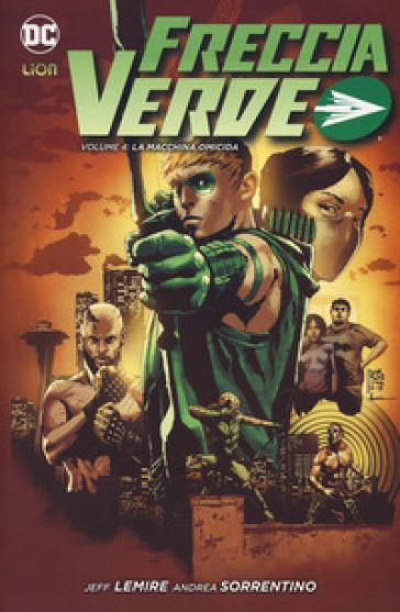 Freccia verde. 4: La macchina omicida - Jeff Lemire  