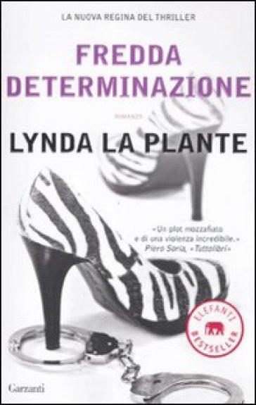 Fredda determinazione - Lynda La Plante |