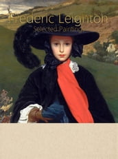 Frederic Leighton: Selected Paintings (Colour Plates)