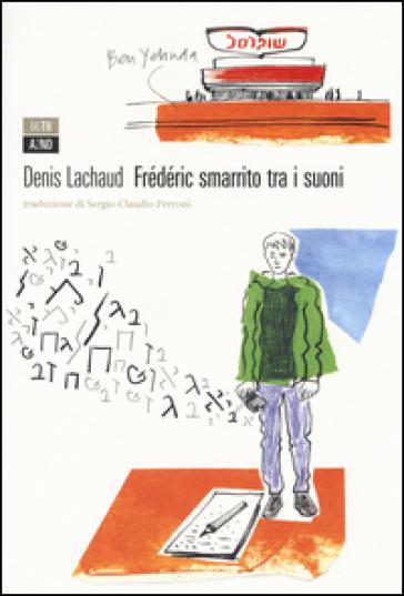 Frédéric smarrito tra i suoni - Denis Lachaud |