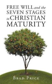 Free Will and the Seven Stages to Christian Maturity