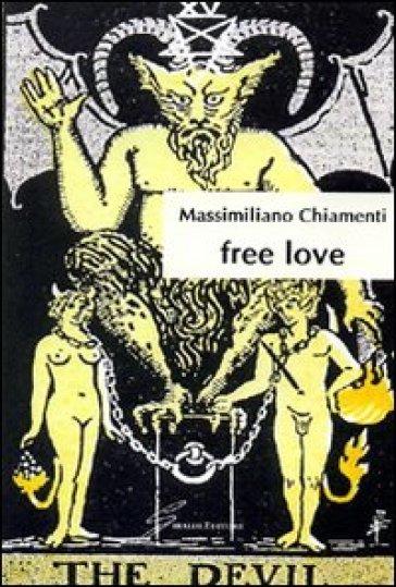 Free love - Massimiliano Chiamenti  