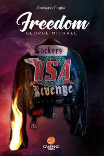 Freedom George Michael - Emiliano Foglia |
