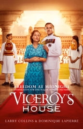 Freedom at Midnight: Inspiration for the major motion picture Viceroy s House